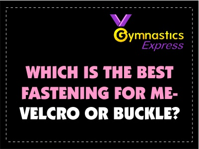 Which is the Best Fastening for Me - Velcro or Buckle?