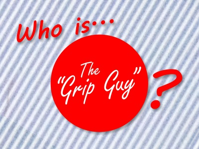 Who is the Grip Guy?